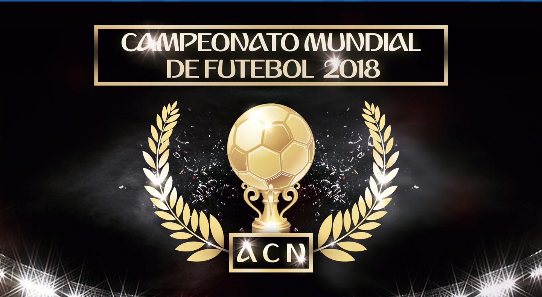 CAMPEONATO MUNDIAL DE FUTEBOL 2018